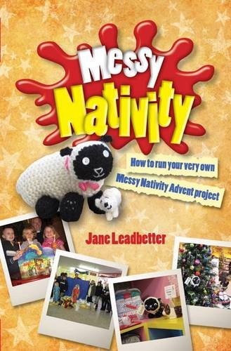 B.O.O.K Messy Nativity: How to run your very own Messy Nativity Advent project<br />[E.P.U.B]