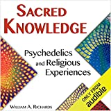 Sacred Knowledge: Psychedelics and Religious