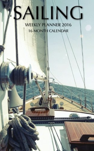 Sailing Weekly Planner 2016: 16 Month Calendar Text fb2 book