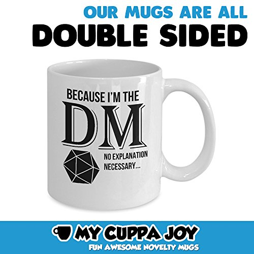 Awesome Dungeons and Dragons Mug - Because Im The DM Coffee & Teacup - 11oz Ceramic DnD Cup - Great Unique Roleplaying Gift Idea For Fathers, Mother, Siblings, Friends, Him or Her