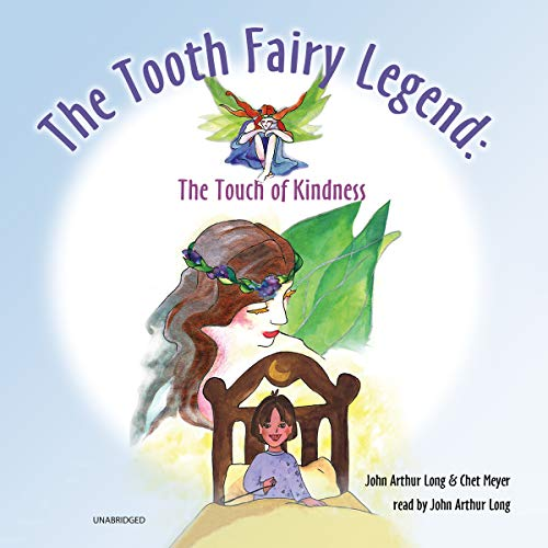 The Tooth Fairy Legend: The Touch of Kindness by Vellum Publishing and Blackstone Audio