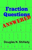Fraction Questions Answered, Douglas Shillady, 1481080369
