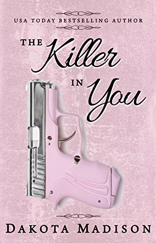 The Killer in You (Love in Midlife Series Book 3) by [Madison, Dakota]
