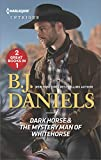 Dark Horse & The Mystery Man of Whitehorse (Harlequin Intrigue: Whitehorse, Montana: The McGraw Kidnapping)