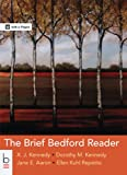 The Brief Bedford Reader, Kennedy, X. J. and Kennedy, Dorothy M., 1457636964