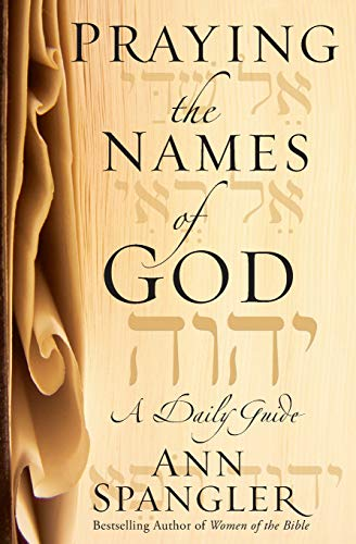 (Praying the Names of God: A Daily Guide)