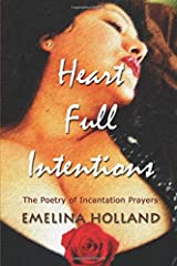 Heart Full Intentions: The Poetry of Incantation Prayers Paperback