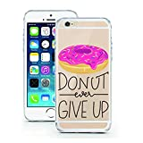 iPhone 6 6S Case by licaso for the iPhone 6 6S TPU Disney Case Donut ever Give Up Sweets Clear Protective Cover iphone6 Mobile Phone Sleeve Bumper (iPhone 6 6S, Donut ever Give Up)