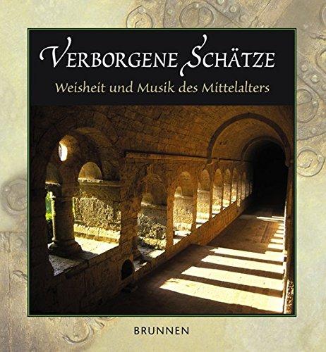 Verborgene Schätze. Mit CD. Weisheit und Musik des Mittelalters