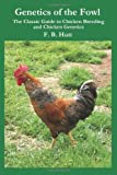img - for Genetics of the Fowl: The Classic Guide to Chicken Genetics and Poultry Breeding by Hutt, F B (May 13, 2003) Paperback book / textbook / text book