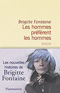 Les hommes préfèrent les hommes et autres histoires, Fontaine, Brigitte