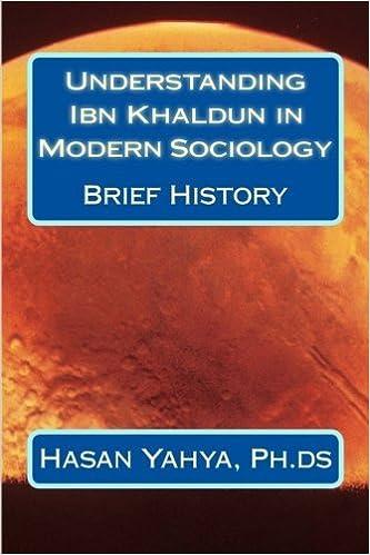 Book Understanding Ibn Khaldun in Modern Sociology: Brief History (Ibn Khaldun Literature) by Hasan A Yahya Ph.ds (2013-04-15)