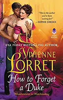 How to Forget a Duke (Misadventures in Matchmaking Book 1) by [Lorret, Vivienne]