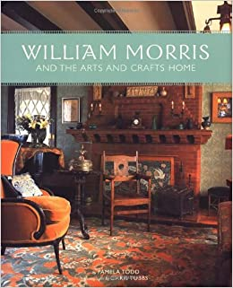 William Morris And The Arts And Crafts Home Amazon Co Uk Pamela