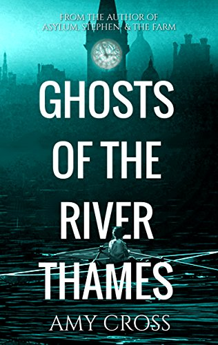Ghosts of the River Thames (The Robinson Chronicles Book 1)