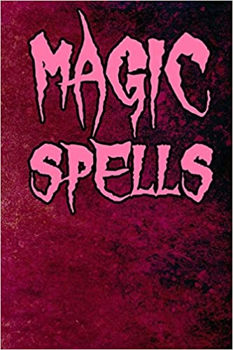 Magic Spells: Witchcraft Logbook Notebook Keep Track Of Your Ritual