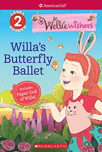 Willas Butterfly Ballet  Scholastic Reader Level 2  Welliewishers By American Girl