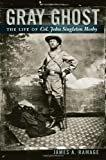 img - for Gray Ghost: The Life of Col. John Singleton Mosby book / textbook / text book
