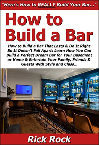 Amazon.com: How to Build a Bar That Lasts & Do It Right So It Doesn ...