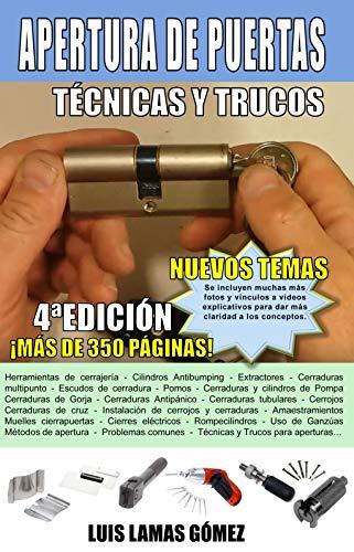 Apertura de Puertas - Tecnicas y Trucos (Libro de cerrajeria) por Luis Lamas Gómez