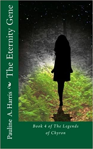 The Eternity Gene: Book 4 of The Legends of Chyron