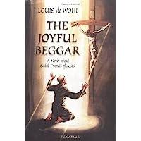 The Joyful Beggar: St. Francis of Assisi
