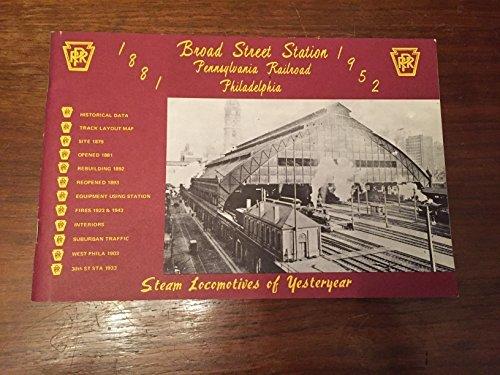 Pennsylvania Railroad Station (Broad Street Station, Pennsylvania Railroad, Philadelphia, 1881-1952 (Steam locomotives of yesteryear))