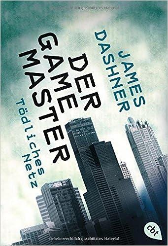 Der Game Master - Tödliches Netz Die Game Master-Reihe, Band 1 ...