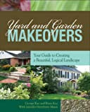 img - for Yard and Garden Makeovers: Your Guide to Creating a Beautiful, Logical Landscape book / textbook / text book