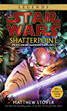 Shatterpoint: Star Wars Legends (Star Wars - Legends)