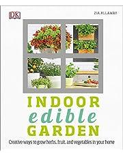 Indoor Edible Garden: Creative Ways to Grow Herbs, Fruits, and Vegetables in Your Home