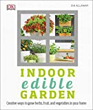 Indoor Edible Garden Creative Ways to Grow Herbs Fruits and Vegetables in Your Home