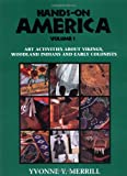 Hands-On America Vol. 1: Art Activities About Vikings, Explorers, Woodland Indians and Colonial Life