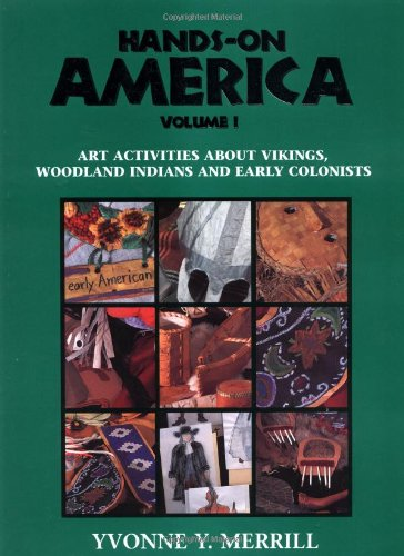 Download Hands-On America Vol. 1: Art Activities About Vikings, Explorers, Woodland Indians and Colonial Life ebook