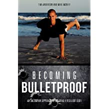 Becoming Bulletproof: Written by Tim Anderson, 2011 Edition, Publisher: Xulon Press [Paperback]