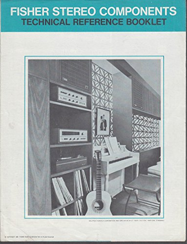 Fisher Stereo Components Technical Reference Booklet 1960s