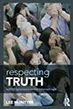 Respecting Truth: Willful Ignorance in the Internet Age Livre Pdf/ePub eBook
