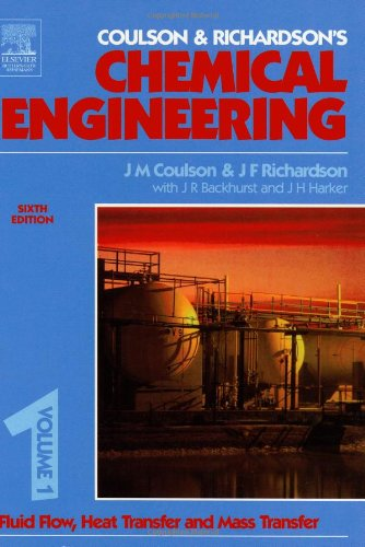 Chemical Engineering Volume 1, Sixth Edition: Fluid Flow, Heat Transfer and Mass Transfer (COULSON AND RICHARDSONS CHEMICAL ENGINEERING)