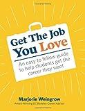 Get the Job You Love, Marjorie Weingrow, 1478379820