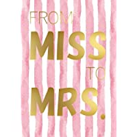 From Miss to Mrs. - Engagement Gift Notebook (7 x 10 Inches): A Classic 7 x 10 Inch Ruled/Lined Composition Book/Journal for Brides-To-Be