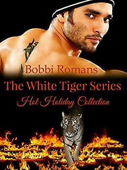 The White Tiger Series: Hot Holiday Collection by [Romans, Bobbi]