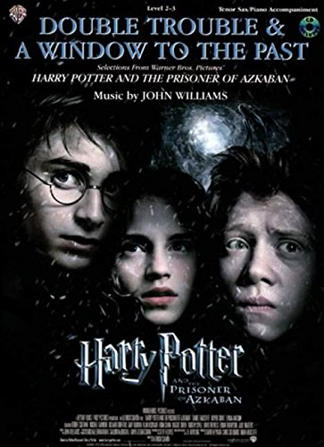 Double Trouble & a window to the Past, Tenor Sax, Piano: Selections from Harry Potter and The prisoner of Azkaban ebook
