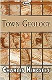 Town Geology, Charles Kingsley, 1604506105