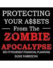 Protecting Your Assets from the Zombie Apocalypse: The Do-It-Yourself Guide to Financial Planning