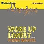 Woke Up Lonely | Fiona Maazel