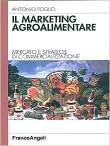agroalimentare: Mercato e strategie di commercializzazione (Azienda