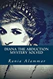 Diana The Abduction: Mystery Solved
