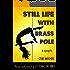 Still Life With Brass Pole
