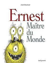 Ernest maître du monde par André Bouchard