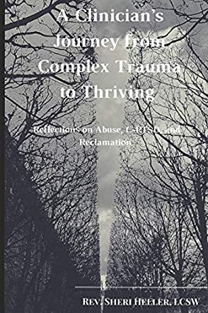 A Clinician's Journey from Complex Trauma to Thriving